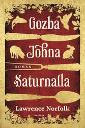 Gozba Johna Saturnalla, Lawrence Norfolk