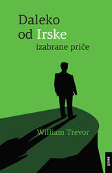 Daleko od Irske - Izabrane priče, William Trevor