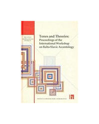 Tones And Theories - Proceedings Of The International Workshop On Balto - Slavic Accentology, Ranko Matasović,Mate Kapović