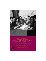 Creating A Socialist Yugoslavia - Tito, Communist Leadership And The National Question, Hilde Katrine Haug