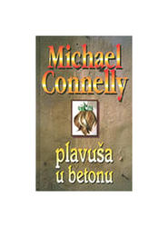 Plavuša U Betonu, Michael Connelly