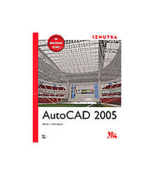 Autocad 2005 - Iznutra Sa Cd, David J. Harrington