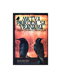 Mrtva Priroda Sa Vranama, Richard Preston,Linkoln Child