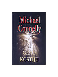 Grad Kostiju, Michael Connelly