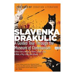 A Guided Tour Through the Museum of Communism, Slavenka Drakulić