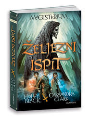 Magisterium 1: Željezni ispit, Cassandra Clare,Holly Black