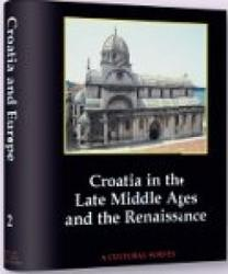 Hrvatska I Europa - Svezak Ii - Croatia in the late middle ages and the renaissance - Izdanje na engleskom jeziku, Skupina Autora